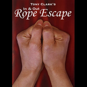 In and Out Rope Escape by Tony Clark – Trick