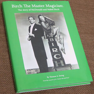 Birch The Master Magician: The story of McDonald and Mabel Birch by Thomas Ewing – Book