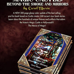 Magic Castle: Beyond the Smoke and Mirrors (Softbound) by Carol Marie – Book