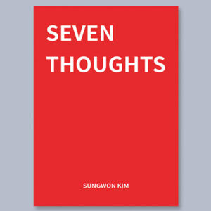 Seven Thoughts by Sungwon Kim – Book