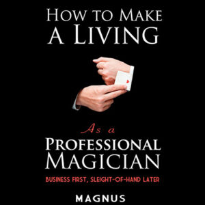 How To Make A Living as a Professional Magician by Magnus and Dover Publications – Book
