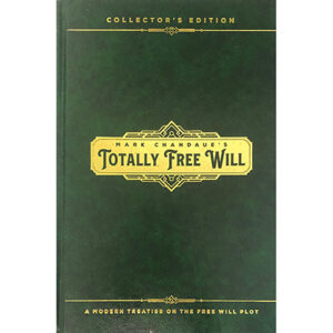 Totally Free Will by Mark Chandaue – Book