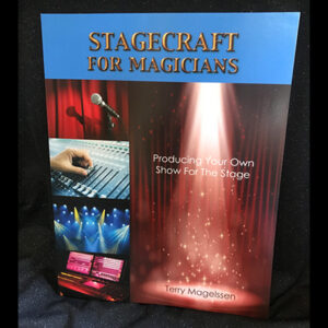 Stagecraft For Magicians: Producing Your Own Show For The Stage by Terry Magelssen  – Book