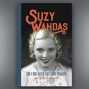 Suzy Wandas: The Lady with the Fairy Fingers by Kobe and Christ Van Herwegen – Book