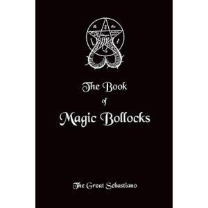 Book of Magic Bollocks by The Great Sebastiano – Book