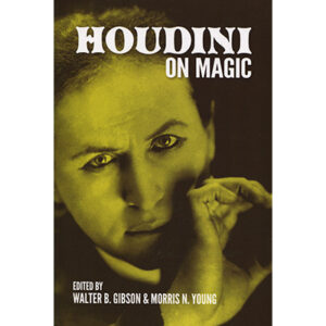 Houdini On Magic by Harry Houdini and Dover Publications – Book