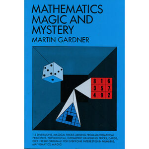 Mathematics, Magic & Mystery by Martin Gardner – Book