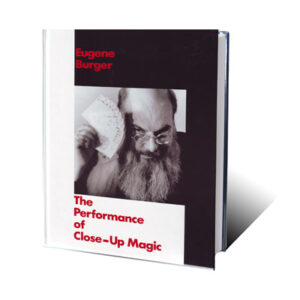 Performance Of Close-Up Magic by Eugene Burger – Book