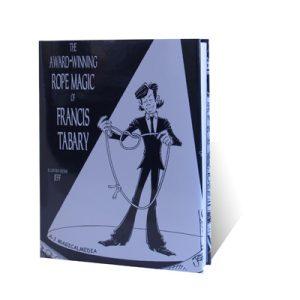 The Award-Winning Rope Magic by Francis Tabary – Book