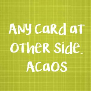ACaOS (Any card at other side) – Attis Aimar García