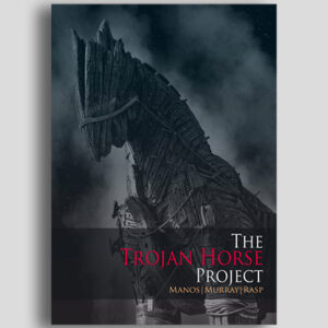 THE TROJAN HORSE PROJECT by Manos, Murray and Rasp – Book