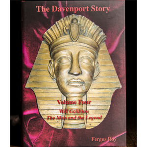 The Davenport Story Volume 4 Will Goldston The Man and the Legend by Fergus Roy – Book