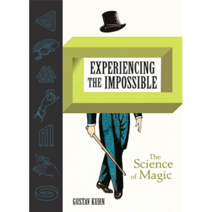 Experiencing the Impossible (The Science of Magic) by Gustav Kuhn – Book