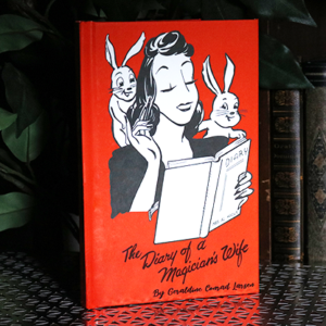 The Diary of a Magician's Wife by Geraldine Conrad Larsen – Book