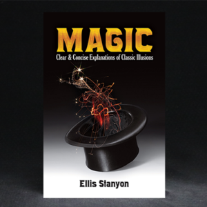 Magic: Clear and Concise Explanations of Classic Illusions by Ellis Stanyon and Dover Publications – Book