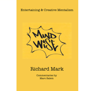 MIND WISE: Subtitle is Entertaining & Creative Mentalism by Richard Mark with commentary by Marc Salem – Book