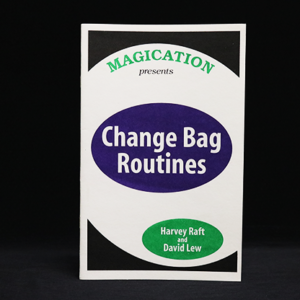 Change Bag Routines by Harvey Raft & David Lew – Trick