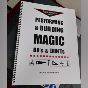 Performing and Building Magic: Do's and Don'ts by Rand Woodbury – Book