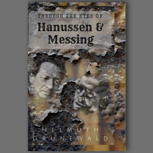 Through The Eyes of Hanussen & Messing By Helmuth Grunewald – Book