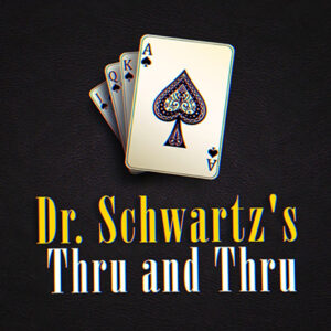 THRU AND THRU by Martin Schwartz – Trick