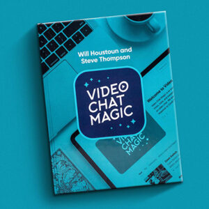 Video Chat Magic by Will Houstoun and Steve Thompson – Book