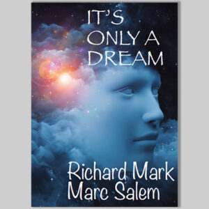 It's Only a Dream by Richard Mark & Marc Salem – Book